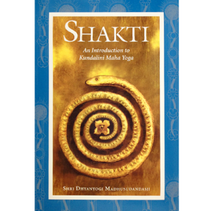 Shakti: An Introduction to Kundalini Maha Yoga